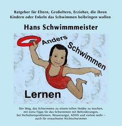 Anders Schwimmen Lernen von Schwimmmeister,  Hans