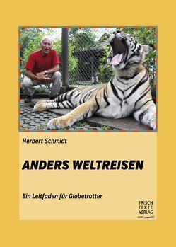 Anders Weltreisen von Schmidt,  Herbert