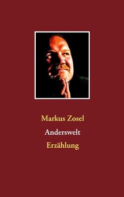 Anderswelt von Zosel,  Markus