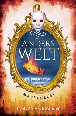 Anderswelt-Saga / Anderswelt – Maskenerbe von Aschwanden,  Evelyne