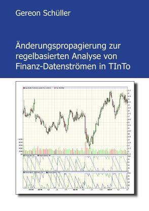 Änderungspropagierung zur regelbasierten Analyse von Finanz-Datenströmen in TInTo von Schüller,  Gereon