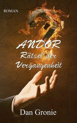 Andor – Rätsel der Vergangenheit von Gronie,  Dan