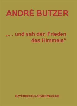 """André Butzer – """"…und sah den Frieden des Himmels"""" von André,  Butzer, Biber,  Tom, Butzer,  André, Krüger,  Steffen, Reiß,  Ansgar"""