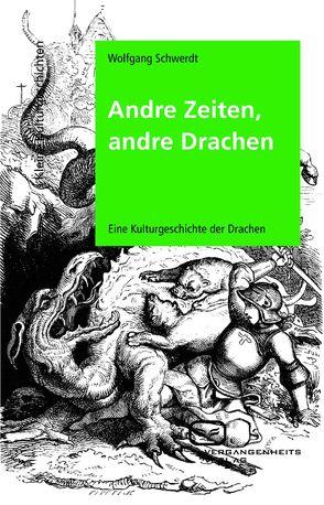 Andre Zeiten, andre Drachen von Schwerdt,  Wolfgang