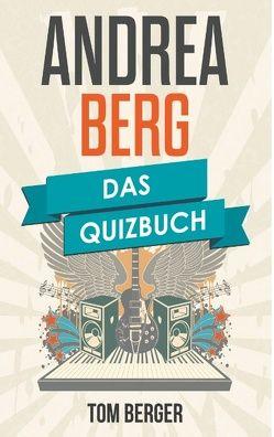 Andrea Berg von Berger,  Tom