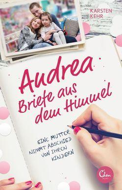Andrea – Briefe aus dem Himmel von Kehr,  Karsten