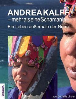 Andrea Kalff – mehr als eine Schamanin von Kalff,  Andrea, Linder,  Cornelia