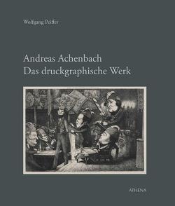 Andreas Achenbach. Das druckgraphische Werk von Peiffer,  Wolfgang