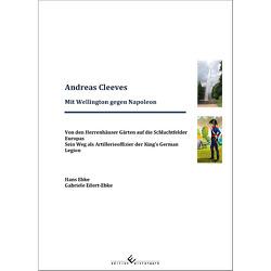 Andreas Cleeves – Mit Wellington gegen Napoleon von Ebke,  Hans, Eilert-Ebke,  Gabriele