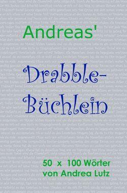 Andrea's Drabble-Büchlein von Lutz,  Andrea