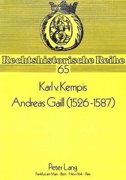 Andreas Gaill (1526-1587) von von Kempis,  Karl
