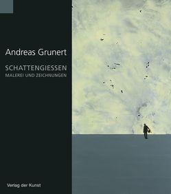 Andreas Grunert – Schattengießen von Haupenthal,  Uwe