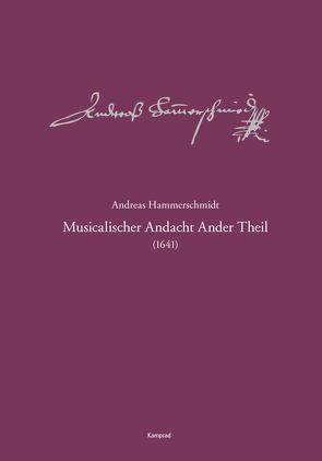 Andreas-Hammerschmidt-Werkausgabe Band 2: Musicalischer Andacht Ander Theil (1641) von Hammerschmidt,  Andreas, Heinemann,  Michael, Kremtz,  Konstanze, Rössel,  Sven