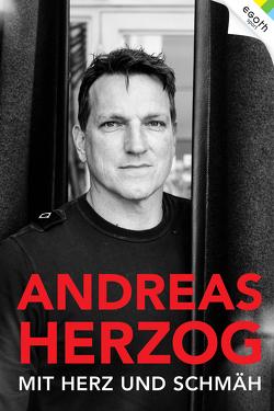 Andreas Herzog – Mit Herz und Schmäh