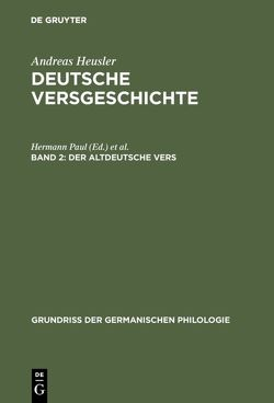 Andreas Heusler: Deutsche Versgeschichte / Der altdeutsche Vers von Heusler,  Andreas