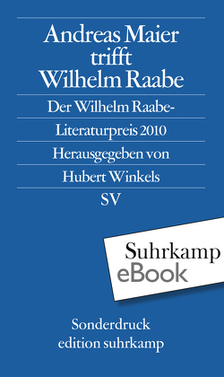 Andreas Maier trifft Wilhelm Raabe von Apel,  Friedmar, Hillgruber,  Katrin, Maier,  Andreas, Winkels,  Hubert