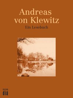 Andreas von Klewitz: Ein Lesebuch von Klewitz,  Andreas von, Lotz,  Helmut