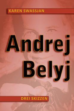 Andrej Belyi – Drei Skizzen von Swassjan,  Karen