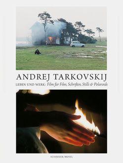 Andrej Tarkovskij – Leben und Werk von Schirmer,  Lothar, Schlegel,  Hans-Joachim, Tarkovskij jr.,  Andrej