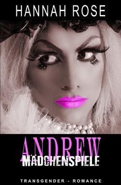 Andrew – Mädchenspiele von Riedel,  Thomas, Rose,  Hannah, Smith,  Susann