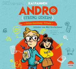 Andro, streng geheim! – Fehlermeldung Schule (Teil 1) von Kamphans,  Simon, Kretschmer,  Nils, Pannen,  Kai