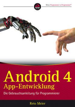 Android 4 App-Entwicklung von Meier,  Reto, Schmidt,  Jutta