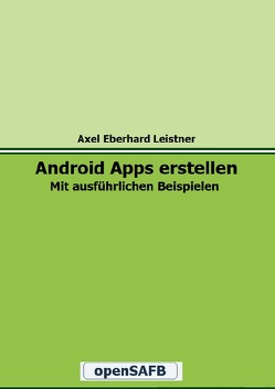 Android Apps erstellen von Leistner,  Axel Eberhard
