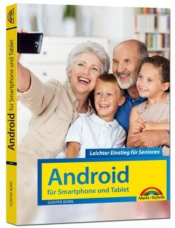 Android für Smartphones & Tablets – Leichter Einstieg für Senioren – die verständliche Anleitung – 2. aktualisierte Auflage des Bestsellers – komplett in Farbe von Born ,  Günter