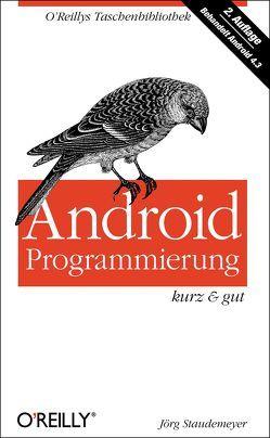 Android Programmierung – kurz & gut von Staudemeyer,  Jörg