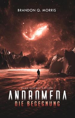 Andromeda: Die Begegnung von Morris,  Brandon Q.