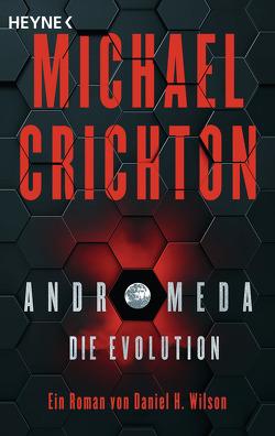 Andromeda – Die Evolution von Adam,  Stefanie, Crichton,  Michael, Kurz,  Kristof, Wilson,  Daniel H.