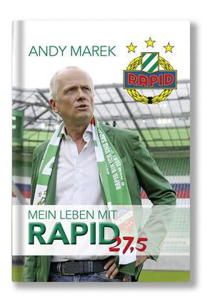 Andy Marek. Mein Leben mit Rapid von Marek,  Andreas