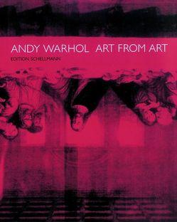 Andy Warhol – Art From Art von Glozer,  Laszlo, Schellmann,  Jörg