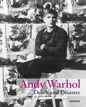 Andy Warhol. Death and Disaster von Bastian,  Heiner, Dallmann,  Antje, Kunstsammlungen Chemnitz,  Kunstsammlungen Chemnitz, Mössinger,  Ingrid