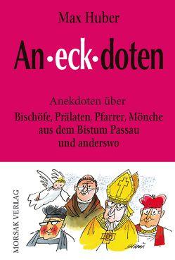 Aneckdoten von Huber,  Max
