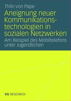 Aneignung neuer Kommunikationstechnologien in sozialen Netzwerken von Pape,  Thilo