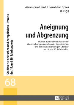 Aneignung und Abgrenzung von Liard,  Véronique, Spies,  Bernhard