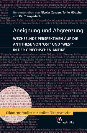 Aneignung und Abgrenzung von Hölscher,  Tonio, Trampedach,  Kai, Zenzen,  Nicolas