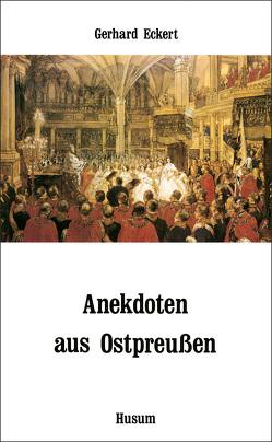 Anekdoten aus Ostpreußen von Eckert,  Gerhard