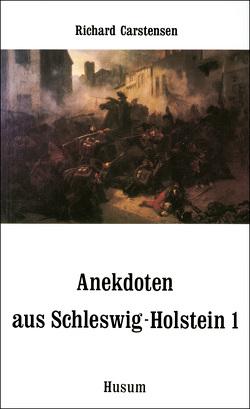 Anekdoten aus Schleswig-Holstein 1 von Carstensen,  Richard