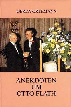 Anekdoten um Otto Flath von Orthmann,  Gerda