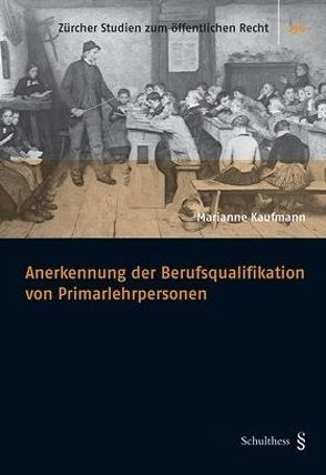 Anerkennung der Berufsqualifikation von Primarlehrpersonen von Kaufmann,  Marianne