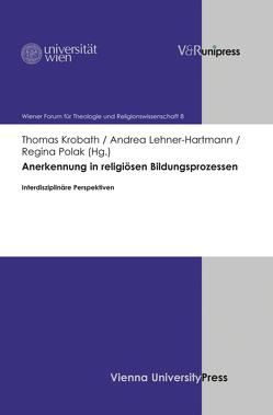 Anerkennung in religiösen Bildungsprozessen von Krobath,  Thomas, Lehner-Hartmann,  Andrea, Polak,  Regina