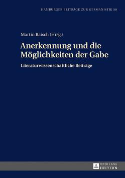 Anerkennung und die Möglichkeiten der Gabe von Baisch,  Martin