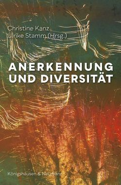 Anerkennung und Diversität von Kanz,  Christine, Stamm,  Ulrike