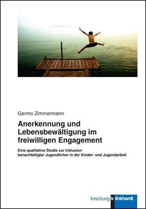 Anerkennung und Lebensbewältigung im freiwilligen Engagement. von Zimmermann,  Germo