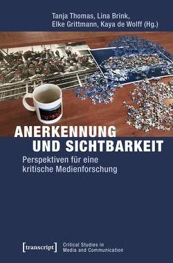 Anerkennung und Sichtbarkeit von Brink,  Lina, de Wolff,  Kaya, Grittmann,  Elke, Thomas,  Tanja