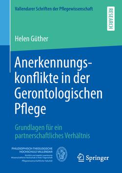 Anerkennungskonflikte in der Gerontologischen Pflege von Güther,  Helen