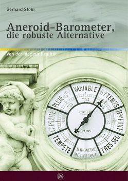 Aneroid-Barometer, die robuste Alternative von Stöhr,  Gerhard