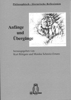 Anfänge und Übergänge von Röttgers,  Kurt, Schmitz-Emans,  Monika